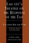 Lao-Tzu's Treatise on the Response of the Tao: A Contemporary Translation of the Most Popular Taoist Book in China - Li Ying-Chang, Eva Wong