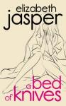A Bed of Knives - Elizabeth Jasper