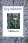 Stranger to Innocence: A Play - Bill Marshall