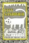 City Sandwich: Poems - Frank Asch