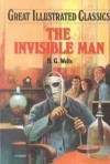 The Invisible Man (Great Illustrated Classics) - H.G. Wells