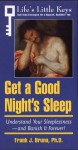 Get a Good Night's Sleep: Understand Your Sleeplessness--And Banish It Forever! - Frank Joe Bruno