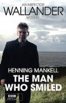 The Man Who Smiled: Kurt Wallander - Henning Mankell, Laurie Thompson
