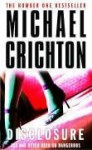 Disclosure: A Novel - Michael Crichton