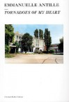 Emmanuelle Antille: Tornadoes Of My Heart (Christoph Keller Editions) - Christoph Keller