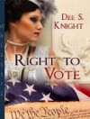 The Right to Vote - Dee S. Knight