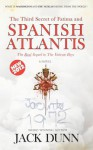 The Third Secret of Fatima and Spanish Atlantis: The Real Sequal to the Vatican Boys - Jack Dunn