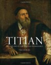 Titian: And the End of the Venetian Renaissance - Tom Nichols