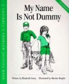 My Name Is Not Dummy - Elizabeth Crary