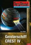 Planetenroman 10: Geisterschiff CREST IV: Ein abgeschlossener Roman aus dem Perry Rhodan Universum (German Edition) - Kurt Mahr