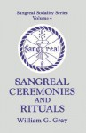 Sangreal Ceremonies and Rituals: Sangreal Sodality Series, Volume 4 - William G. Gray