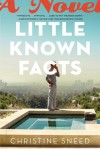 Little Known Facts: A Novel - Christine Sneed