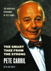 The Smart Take from the Strong: The Basketball Philosophy of Pete Carril - Pete Carril, Dan White, Bob Knight