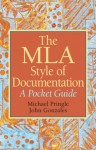 MLA Style of Documentation: A Pocket Guide, The - Mike Pringle, John Gonzales