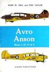 Avro Anson: Marks I, III, IV & X - Alan W. Hall, Eric Taylor