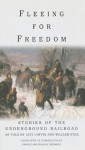Fleeing for Freedom: Stories of the Underground Railroad as Told by Levi Coffin and William Still - Willene Hendrick, George Hendrick