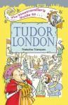 The Timetraveller's Guide to Tudor London - Natasha Narayan, Mark Davis, Watling Street Publishing