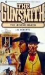 The Gunsmith #055: The Legend Maker - J.R. Roberts