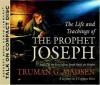 The Life and Teachings of the Prophet Joseph - Truman G. Madsen