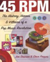 45 RPM: The History, Heroes, and Villains of a Pop Music Revolution - Jim Dawson, Steve Propes