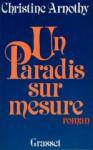 Un paradis sur mesure - Christine Arnothy