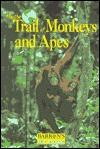 On the Trail of Monkeys - Barron's Educational Series, Bernard De Wetter