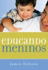 Educando meninos (Portuguese Edition) - James C. Dobson