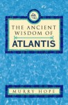 Ancient Wisdom of Atlantis - Murry Hope