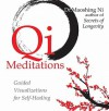 Qi Meditations: Guided Visualizations for Self-Healing - Maoshing Ni