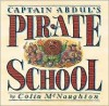 Captain Abdul's Pirate School - Colin McNaughton