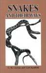 Snakes and Their Ways - Charles Howard Curran, Carl Kauffeld