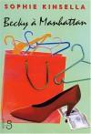 Becky à Manhattan - Sophie Kinsella