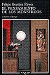 El Pensamiento De Los Monstruos - Felipe Benítez Reyes