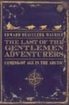 The Last of the Gentlemen Adventurers - Edward Beauclerk Maurice