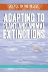 Adapting to Plant and Animal Extinctions - Kathy Furgang
