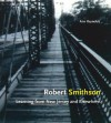 Robert Smithson: Learning from New Jersey and Elsewhere - Ann Reynolds
