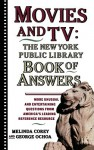 Movies and TV: The New York Public Library Book of Answers - Melinda Corey, George Ochoa