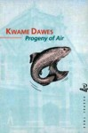 Progeny of Air - Kwame Dawes