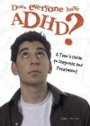 Does Everyone Have ADHD?: A Teen's Guide to Diagnosis and Treatment - Christine Petersen