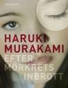 Efter mörkrets inbrott - Haruki Murakami, Vibeke Emond