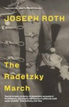 The Radetzky March - Joseph Roth, Michael Hofmann