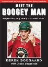 Meet the Boogey Man: Fighting My Way to the Top . . . - Ross Bernstein