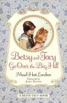 Betsy and Tacy Go Over the Big Hill (Betsy-Tacy Book) - Maud Hart Lovelace, Lois Lenski