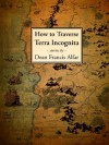 How to Traverse Terra Incognita - Dean Francis Alfar