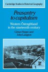 Peasantry to Capitalism: Western Sterg Tland in the Nineteenth Century - Goran Hoppe, John Langton, Goran Hoppe