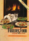 Fabulous Food for Family and Friends: Healthy Menus for Entertaining with Style - Cheryl D. Thomas Peters