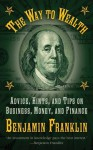 The Way to Wealth: Advice, Hints, and Tips on Business, Money, and Finance - Benjamin Franklin