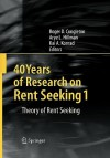 40 Years of Research on Rent Seeking 1: Theory of Rent Seeking - Roger D. Congleton, Arye L. Hillman, Kai A. Konrad