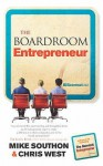 The Boardroom Entrepreneur - Mike Southon, Chris West