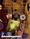 United States Army Shoulder Patches and Related Insignia from World War I to Korea: Volume 3: Army Groups, Armies and Corps - Kurt Keller, William Keller